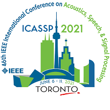 2021 IEEE International Conference On Acoustics Speech And Signal Processing